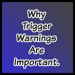 Why Trigger Warnings Are Important